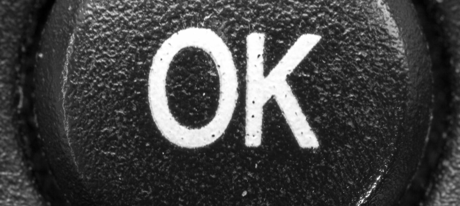 <b>OC IKKE OK:</b> Hva betyr egentlig OK?