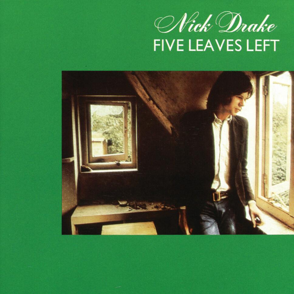 """""""Five Leaves Left"""", Nick Drake (juli)."""